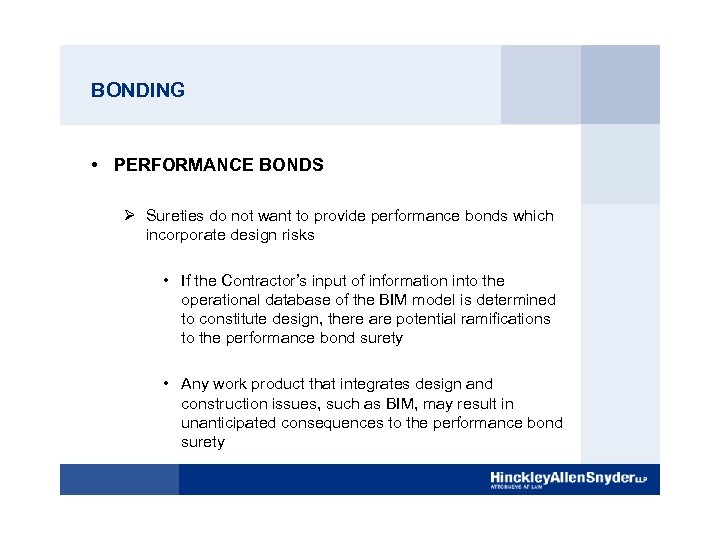 BONDING • PERFORMANCE BONDS Ø Sureties do not want to provide performance bonds which