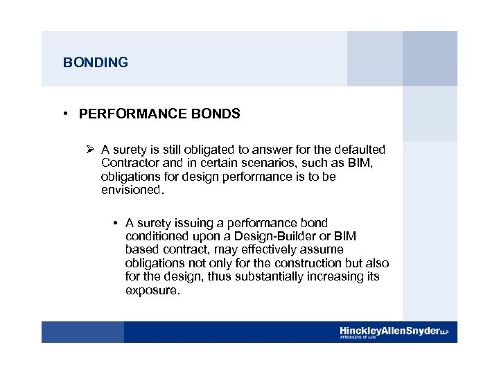 BONDING • PERFORMANCE BONDS Ø A surety is still obligated to answer for the