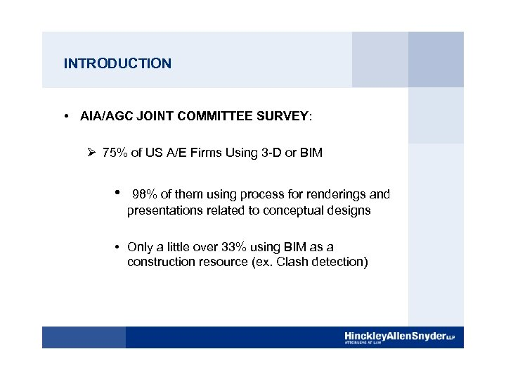 INTRODUCTION • AIA/AGC JOINT COMMITTEE SURVEY: Ø 75% of US A/E Firms Using 3