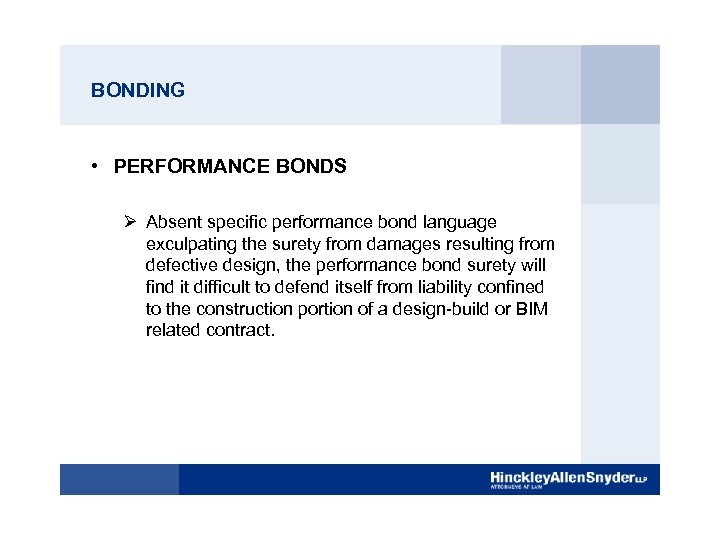 BONDING • PERFORMANCE BONDS Ø Absent specific performance bond language exculpating the surety from