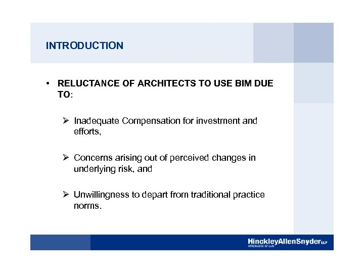 INTRODUCTION • RELUCTANCE OF ARCHITECTS TO USE BIM DUE TO: Ø Inadequate Compensation for
