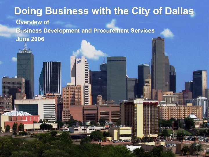 Doing Business with the City of Dallas Overview of Business Development and Procurement Services