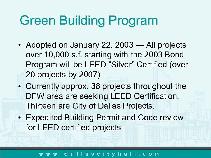 Green Building Program • Adopted on January 22, 2003 — All projects over 10,