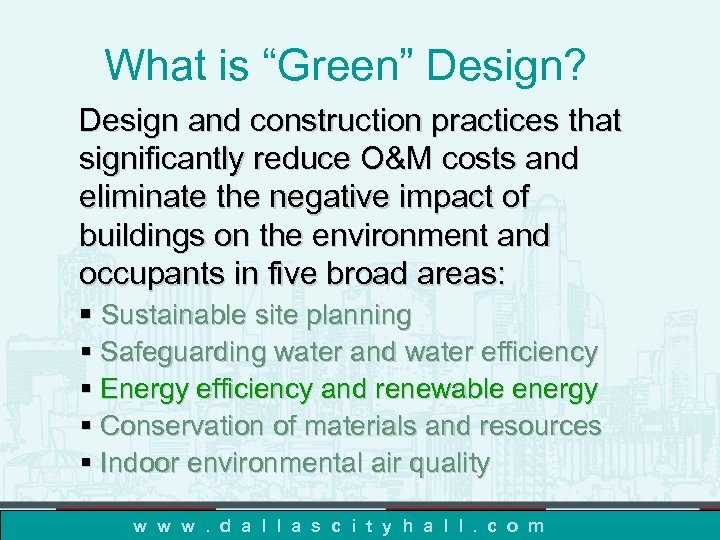 """What is """"Green"""" Design? Design and construction practices that significantly reduce O&M costs and"""