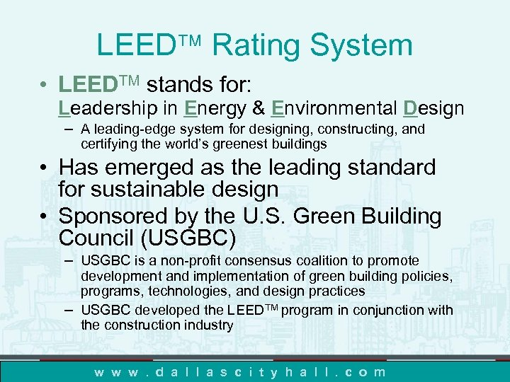 LEED Rating System • LEEDTM stands for: Leadership in Energy & Environmental Design –