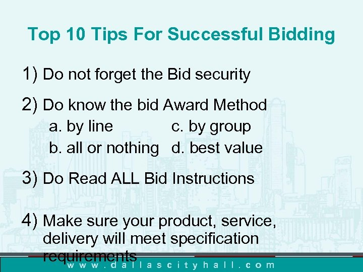 Top 10 Tips For Successful Bidding 1) Do not forget the Bid security 2)