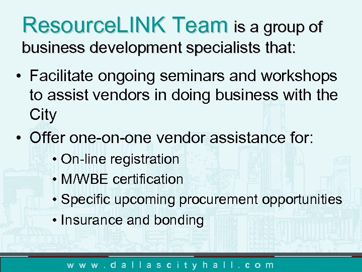 Resource. LINK Team is a group of business development specialists that: • Facilitate ongoing