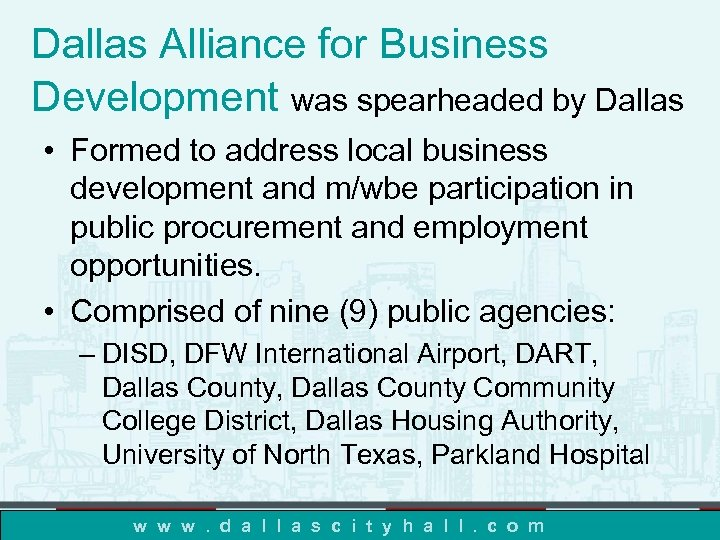 Dallas Alliance for Business Development was spearheaded by Dallas • Formed to address local
