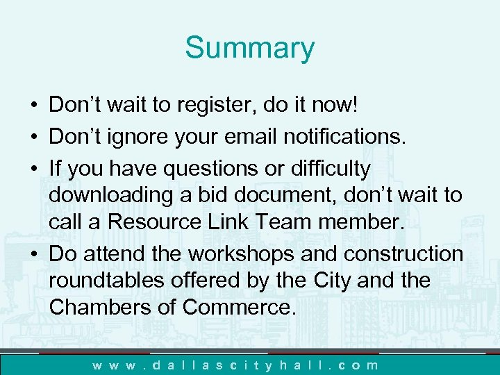 Summary • Don't wait to register, do it now! • Don't ignore your email