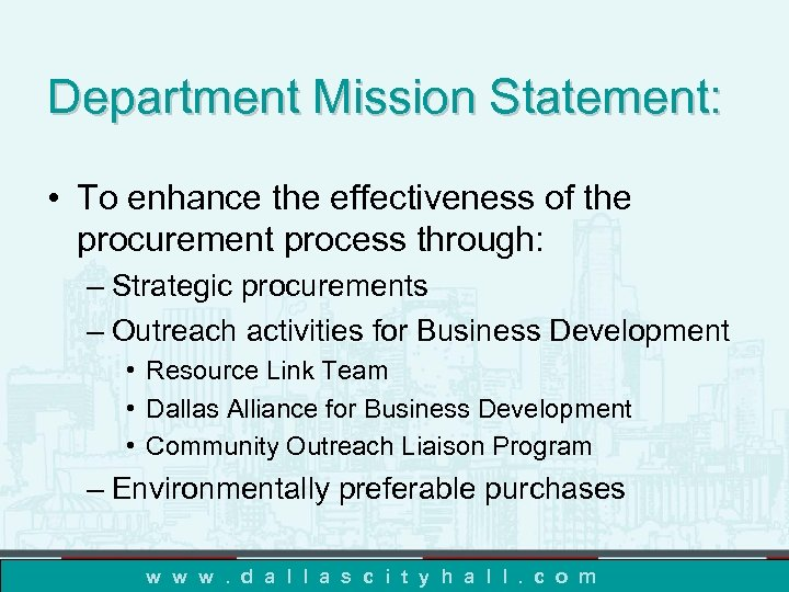 Department Mission Statement: • To enhance the effectiveness of the procurement process through: –