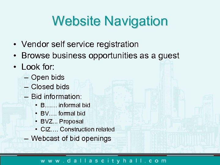 Website Navigation • Vendor self service registration • Browse business opportunities as a guest