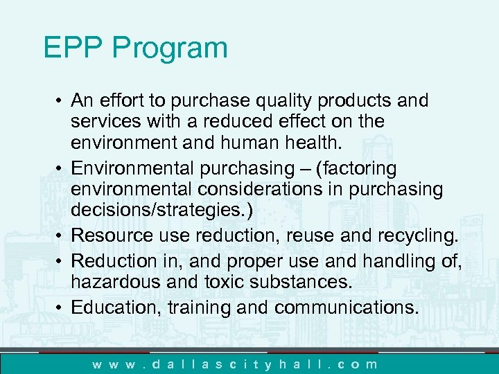 EPP Program • An effort to purchase quality products and services with a reduced