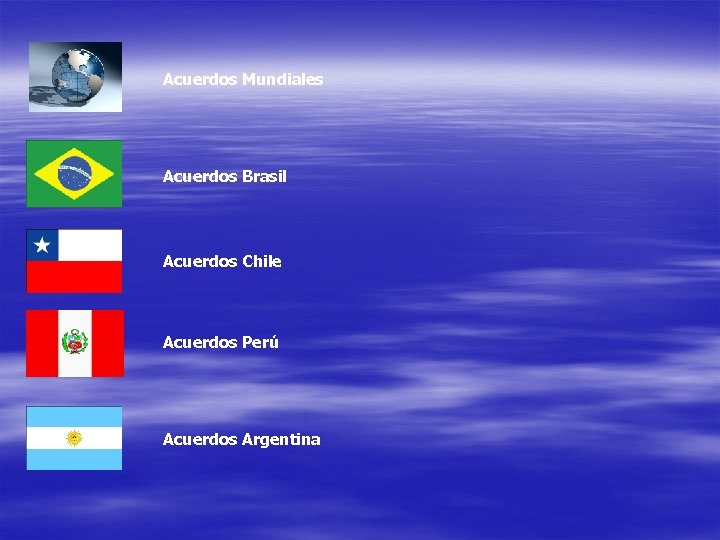 Acuerdos Mundiales Acuerdos Brasil Acuerdos Chile Acuerdos Perú Acuerdos Argentina