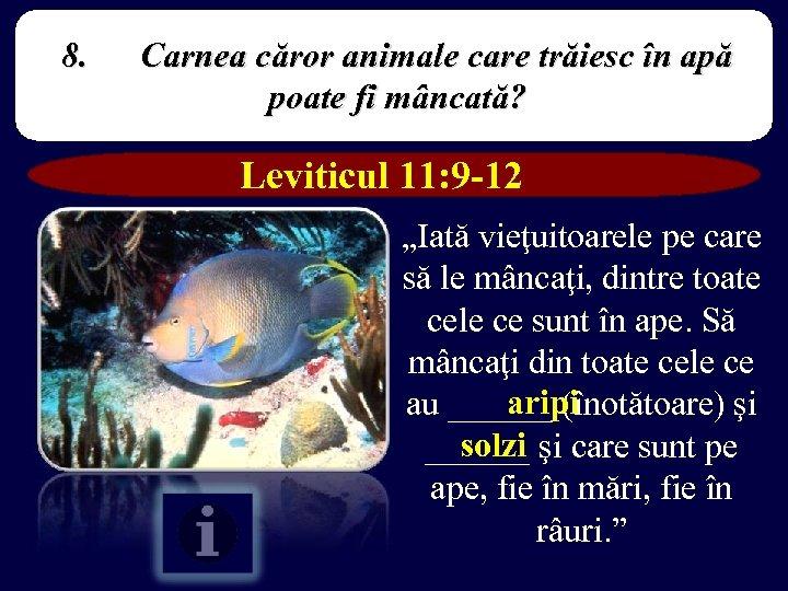 8. Carnea căror animale care trăiesc în apă poate fi mâncată? Leviticul 11: 9
