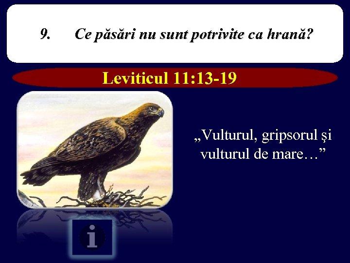 """9. Ce păsări nu sunt potrivite ca hrană? Leviticul 11: 13 -19 """"Vulturul, gripsorul"""