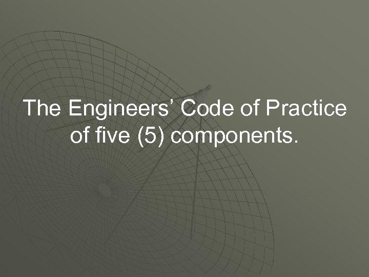 The Engineers' Code of Practice of five (5) components.