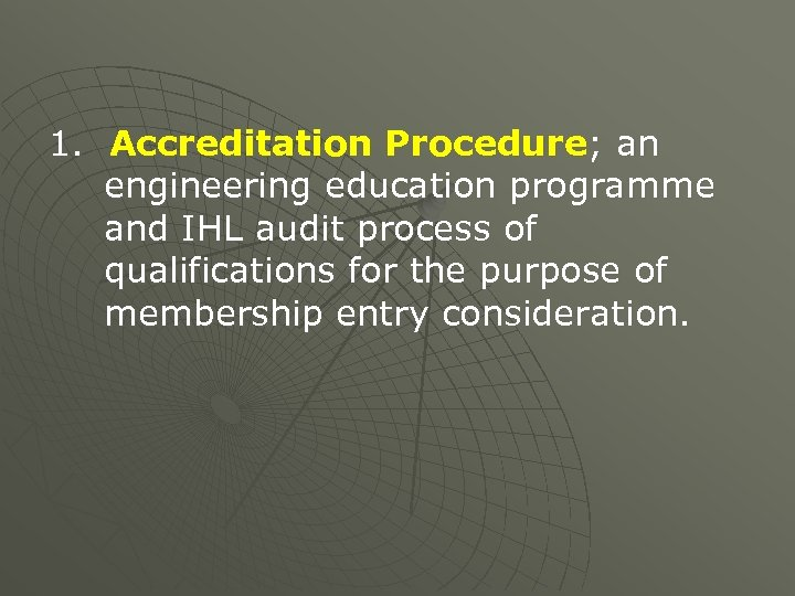 1. Accreditation Procedure; an engineering education programme and IHL audit process of qualifications for