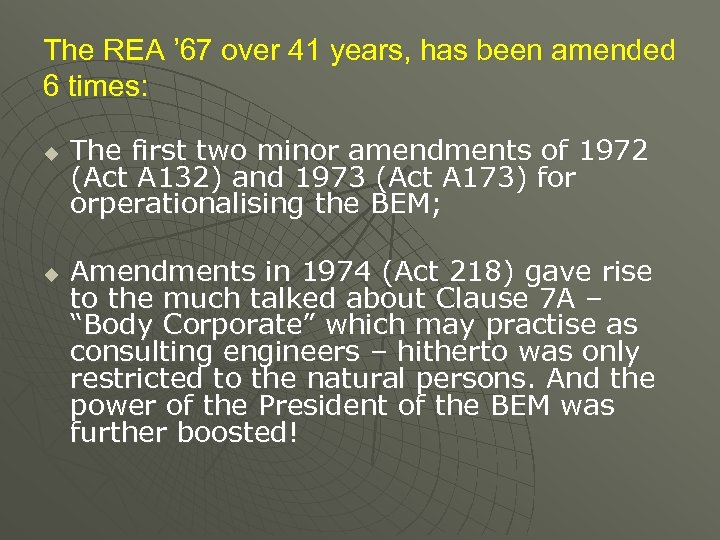 The REA ' 67 over 41 years, has been amended 6 times: u u