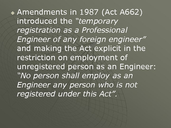 """u Amendments in 1987 (Act A 662) introduced the """"temporary registration as a Professional"""