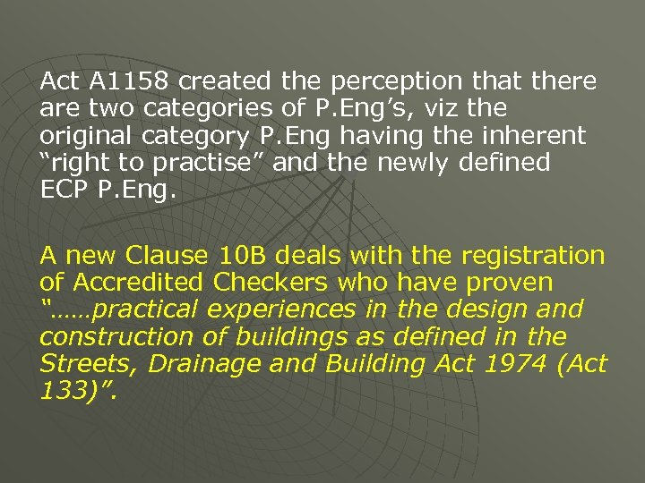Act A 1158 created the perception that there are two categories of P. Eng's,