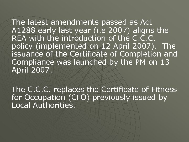 The latest amendments passed as Act A 1288 early last year (i. e 2007)