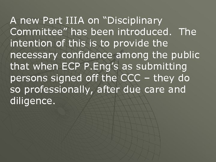 """A new Part IIIA on """"Disciplinary Committee"""" has been introduced. The intention of this"""