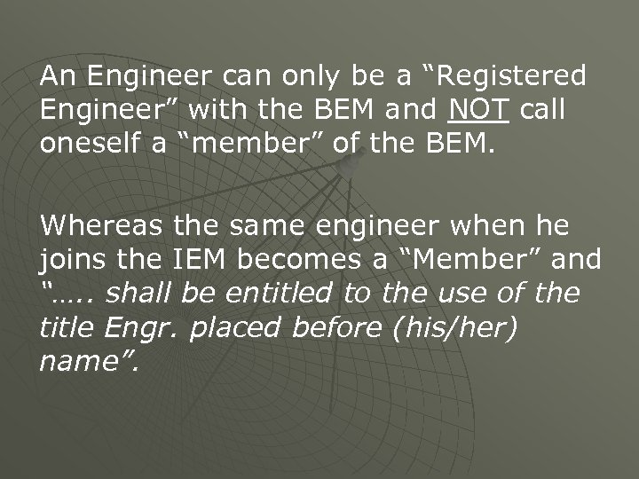 """An Engineer can only be a """"Registered Engineer"""" with the BEM and NOT call"""