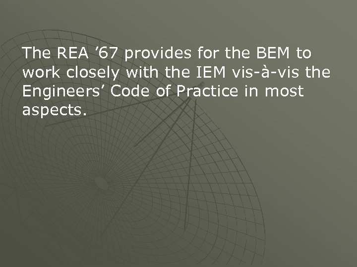 The REA ' 67 provides for the BEM to work closely with the IEM