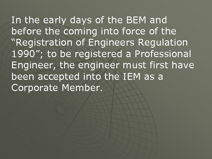 In the early days of the BEM and before the coming into force of