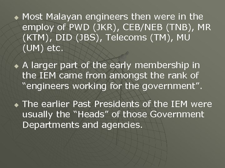u u u Most Malayan engineers then were in the employ of PWD (JKR),