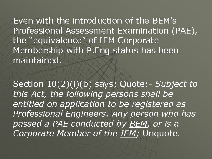 """Even with the introduction of the BEM's Professional Assessment Examination (PAE), the """"equivalence"""" of"""