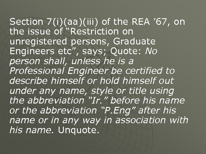 """Section 7(i)(aa)(iii) of the REA ' 67, on the issue of """"Restriction on unregistered"""