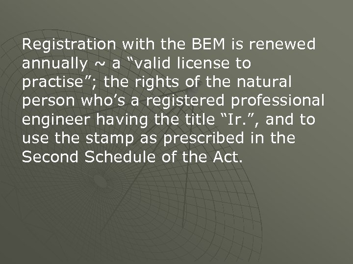"""Registration with the BEM is renewed annually ~ a """"valid license to practise""""; the"""