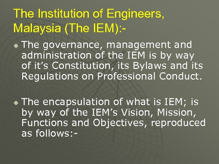 The Institution of Engineers, Malaysia (The IEM): u u The governance, management and administration