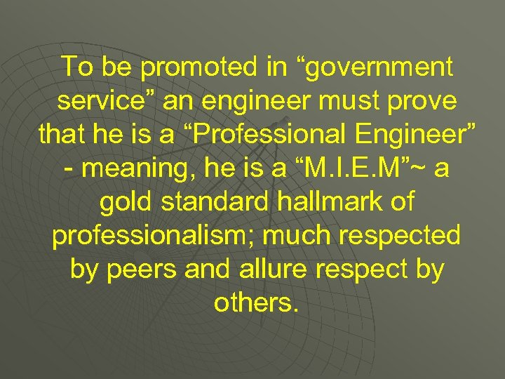 """To be promoted in """"government service"""" an engineer must prove that he is a"""