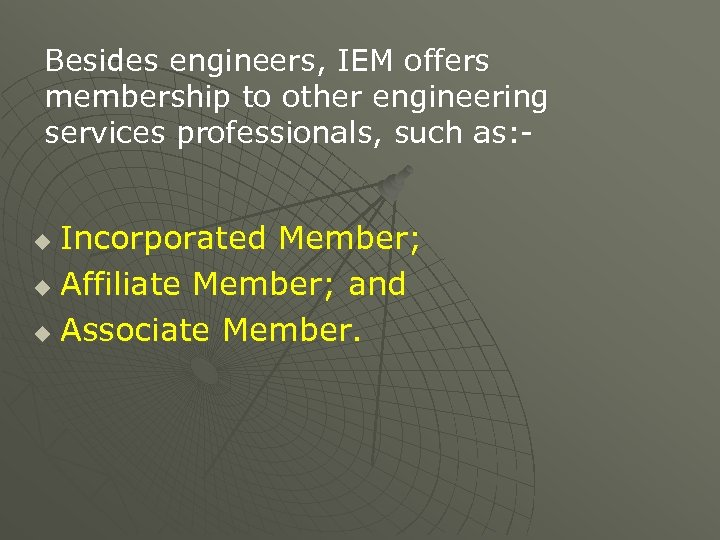 Besides engineers, IEM offers membership to other engineering services professionals, such as: - Incorporated