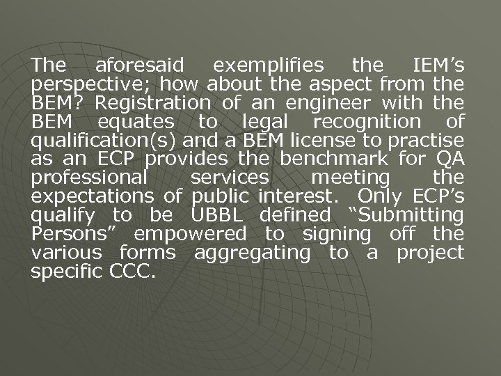 The aforesaid exemplifies the IEM's perspective; how about the aspect from the BEM? Registration