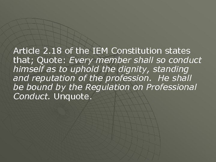 Article 2. 18 of the IEM Constitution states that; Quote: Every member shall so
