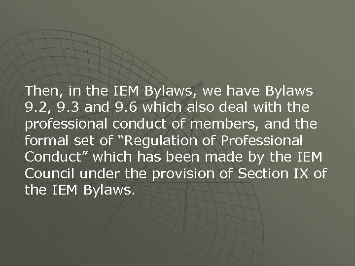 Then, in the IEM Bylaws, we have Bylaws 9. 2, 9. 3 and 9.