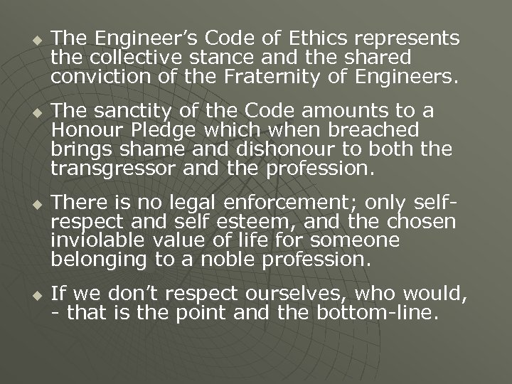 u u The Engineer's Code of Ethics represents the collective stance and the shared