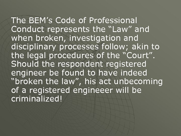 """The BEM's Code of Professional Conduct represents the """"Law"""" and when broken, investigation and"""