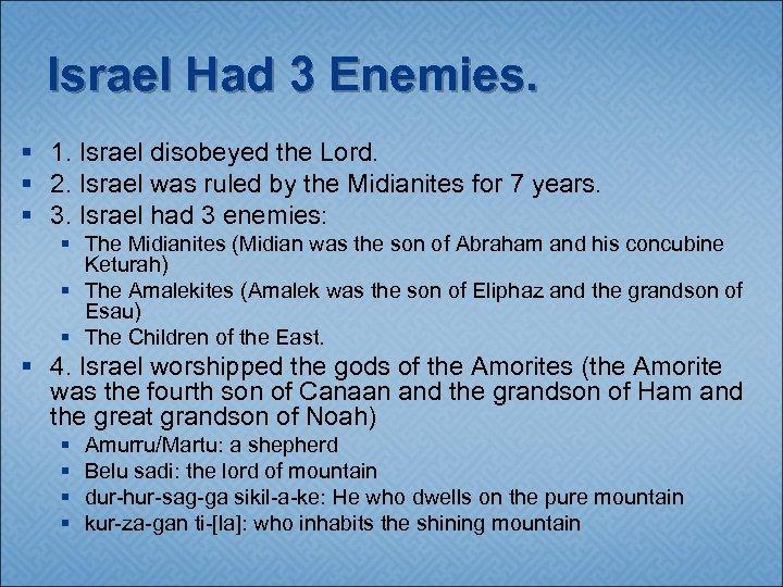 Israel Had 3 Enemies. § 1. Israel disobeyed the Lord. § 2. Israel was