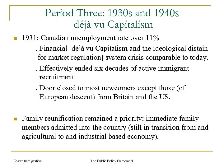 Period Three: 1930 s and 1940 s déjà vu Capitalism n 1931: Canadian unemployment