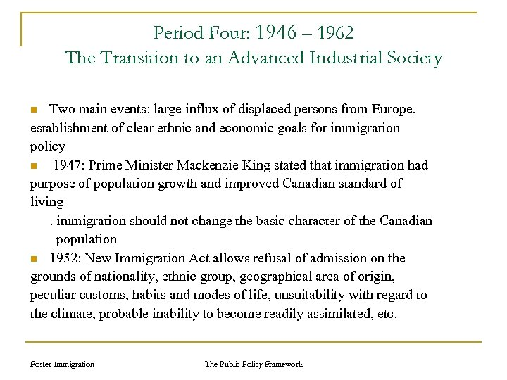 Period Four: 1946 – 1962 The Transition to an Advanced Industrial Society Two main