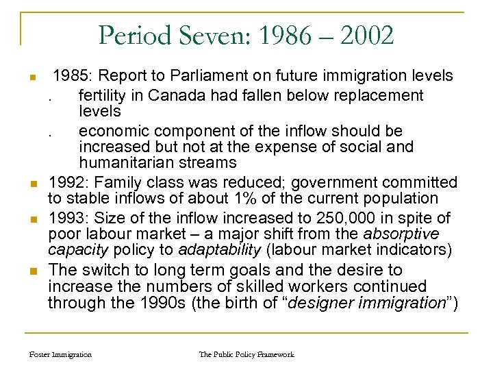 Period Seven: 1986 – 2002 n n 1985: Report to Parliament on future immigration