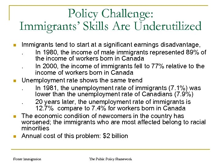Policy Challenge: Immigrants' Skills Are Underutilized n n Immigrants tend to start at a