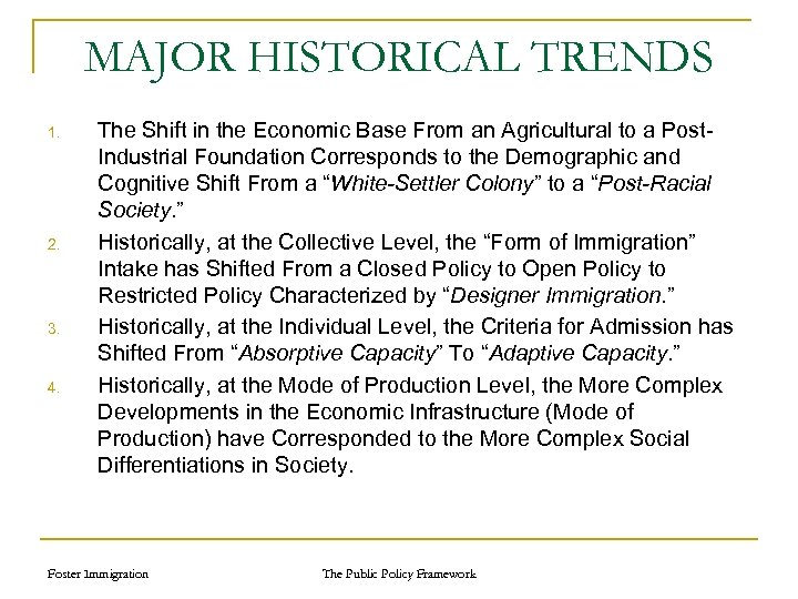 MAJOR HISTORICAL TRENDS 1. 2. 3. 4. The Shift in the Economic Base From