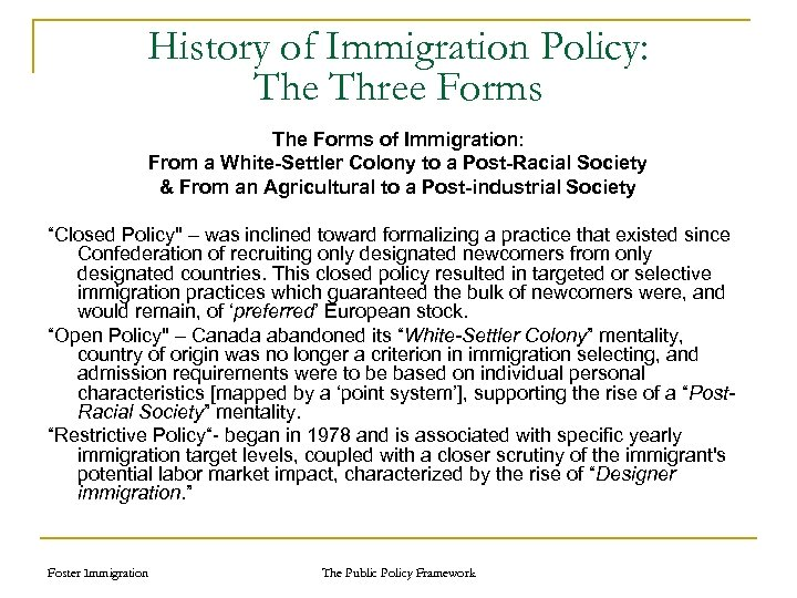 History of Immigration Policy: The Three Forms The Forms of Immigration: From a White-Settler