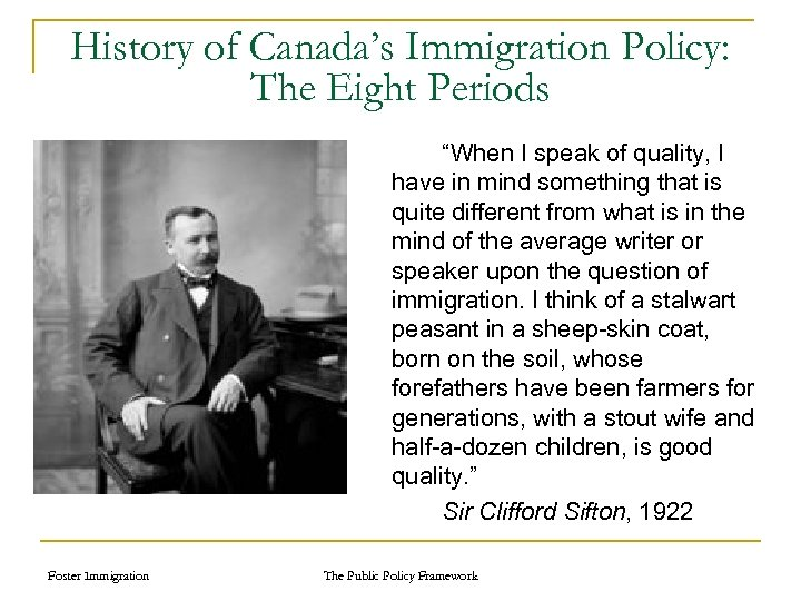 "History of Canada's Immigration Policy: The Eight Periods ""When I speak of quality, I"