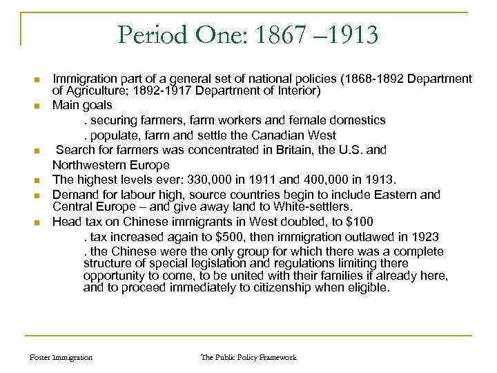 Period One: 1867 – 1913 n n n Immigration part of a general set